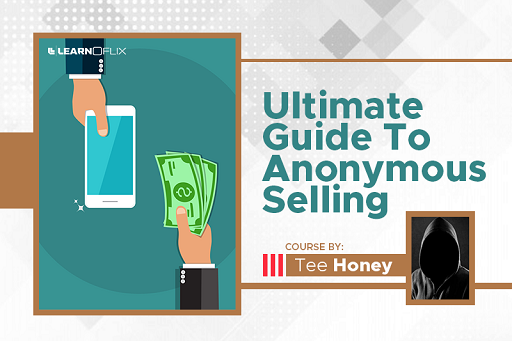 https://learnoflix.com/course/ultimate-guide-to-anonymous-selling?aff=13359